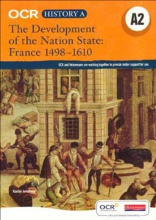OCR A Level History A2: The Development of the Nation State: France 1498-1610, Paperback Book