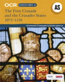 The First Crusade and the Crusader States, 1073-1192, Paperback Book