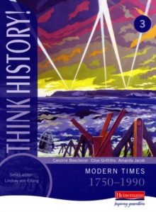 Think History: Modern Times 1750-1990 Core Pupil : Book 3, Paperback Book
