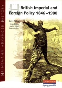 British Imperial & Foreign Policy 1846-1980, Paperback Book