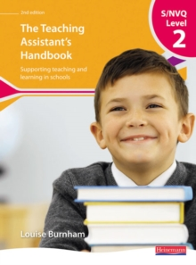 S/NVQ Level 2 Teaching Assistant's Handbook : Supporting Teaching and Learning in Schools, Paperback Book