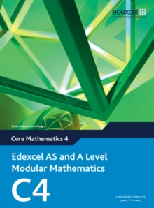 Edexcel AS and A Level Modular Mathematics Core Mathematics 4 C4, Mixed media product Book