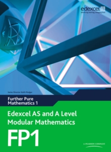 Edexcel AS and A Level Modular Mathematics Further Pure Mathematics 1 FP1 : Edexcel's Own Course for the New GCE Specification, Mixed media product Book