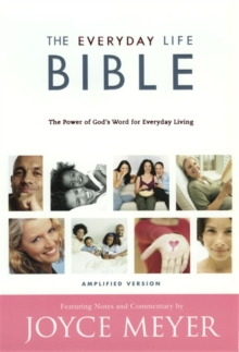 The Everyday Life Bible : Containing the Amplified Old Testament and the Amplified New Testament, Hardback Book