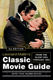 Leonard Maltin's Classic Movie Guide : From the Silent Era Through 1965, Hardback Book