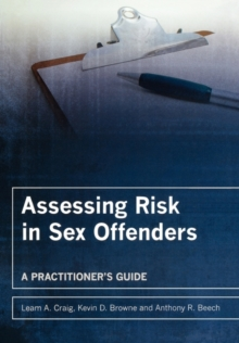 Assessing Risk in Sex Offenders : A Practitioner's Guide, Paperback Book