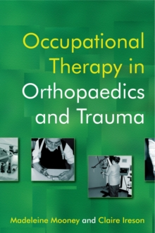 Occupational Therapy in Orthopaedics and Trauma, Paperback Book