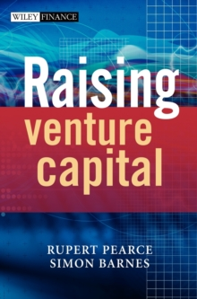 Raising Venture Capital : Fuel for the Entrepreneurial Engine, Hardback Book
