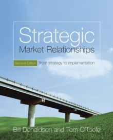 Strategic Market Relationships : From Strategy to Implementation, Paperback Book