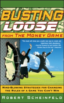 Busting Loose from the Money Game, Hardback Book