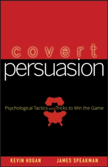 Covert Persuasion : Psychological Tactics and Tricks to Win the Game, Hardback Book