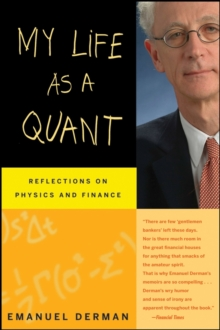 My Life as a Quant : Reflections on Physics and Finance, Paperback Book