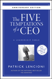 The Five Temptations of a CEO : A Leadership Fable 10th Anniversary Edition, Hardback Book
