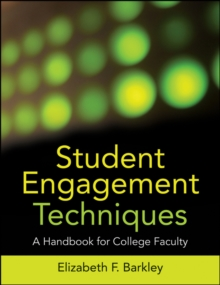 Student Engagement Techniques : A Handbook for College Faculty, Paperback Book