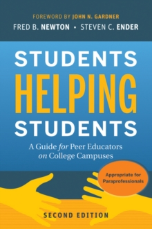 Students Helping Students : A Guide for Peer Educators on College Campuses, Second Edition, Paperback Book