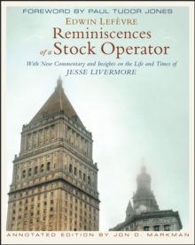 Reminiscences of a Stock Operator, Annotated Edition : With New Commentary and Insights on the Life and Times of Jesse Livermore, Hardback Book
