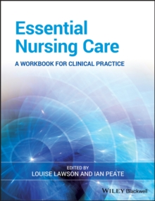Essential Nursing Care : A Workbook for Clinical Practice, Paperback Book
