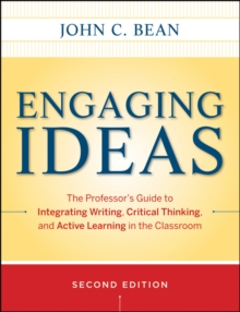Engaging Ideas : The Professor's Guide to Integrating Writing, Critical Thinking, and Active Learning in the Classroom, Paperback Book