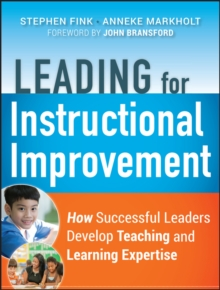 Leading for Instructional Improvement : How Successful Leaders Develop Teaching and Learning Expertise, Paperback Book