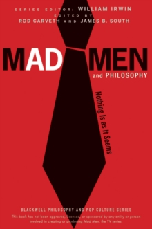 Mad Men and Philosophy : Nothing is as it Seems, Paperback Book