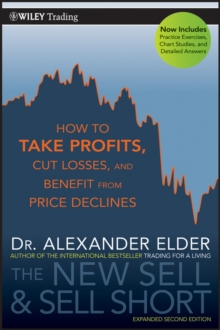 The New Sell and Sell Short, Second Edition : How to Take Profits, Cut Losses, and Benefit From Price Declines, Paperback Book