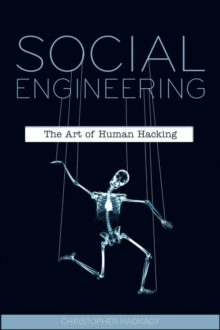 Social Engineering : The Art of Human Hacking, Paperback Book