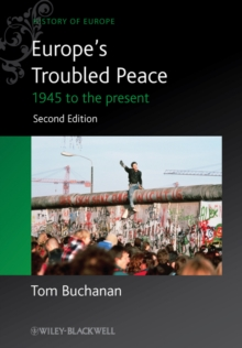 Europe's Troubled Peace : 1945 to the Present, Paperback Book