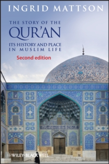 The Story of the Qur'an : Its History and Place in Muslim Life, Paperback Book