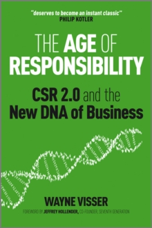 The Age of Responsibility : CSR 2.0 and the New DNA of Business, Hardback Book