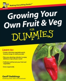 Growing Your Own Fruit and Veg For Dummies, Paperback Book
