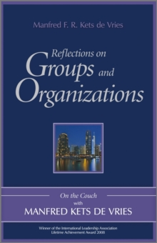 Reflections on Groups and Organizations : On the Couch with Manfred Kets de Vries, Hardback Book