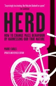 Herd : How to Change Mass Behaviour by Harnessing Our True Nature, Paperback Book