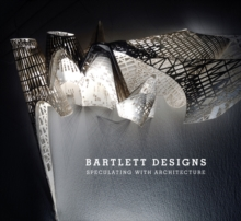 Bartlett Designs : Speculating with Architecture, Paperback Book