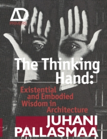 The Thinking Hand - Existential and Embodied      Wisdom in Architecture, Paperback Book