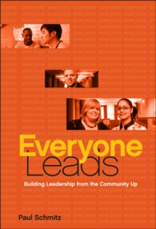 Everyone Leads : Building Leadership from the Community Up, Hardback Book