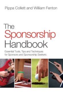 The Sponsorship Handbook : Essential Tools, Tips and Techniques for Sponsors and Sponsorship Seekers, Hardback Book