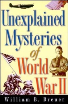 Unexplained Mysteries of World War II, Paperback Book