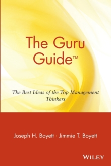 The Guru Guide : The Best Ideas of the Top Management Thinkers, Paperback Book