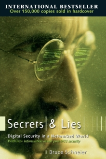 Secrets and Lies : Digital Security in a Networked World, Paperback Book
