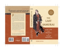 The Last Samurai : The Life and Battles of Saigo Takamori, Paperback Book