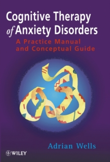 Cognitive Therapy of Anxiety Disorders - a        Practice Manual & Conceptual Guide, Paperback Book