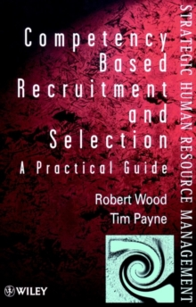 Competency-based Recruitment and Selection : A Practical Guide, Paperback Book