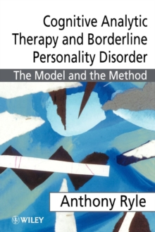 Cognitive Analytic Therapy and Borderline Personality Disorder : The Model and the Method, Paperback Book