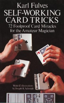 Self-Working Card Tricks : 72 Foolproof Card Miracles for the Amateur Magician, Paperback Book