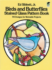 Birds and Butterflies Stained Glass Pattern Book, Paperback Book