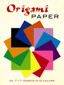 Origami Paper : 24 7 x 7 Sheets in 12 Colors, Paperback Book