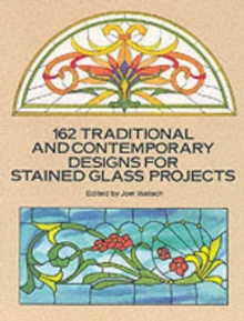 162 Traditional and Contemporary Designs for Stained Glass Projects, Paperback Book