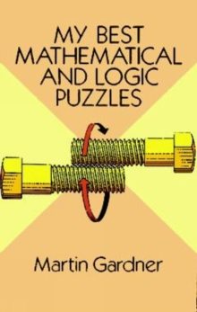 My Best Mathematical and Logic Puzzles, Paperback Book