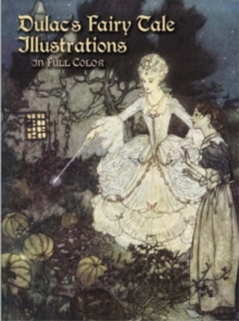Dulac's Fairy Tale Illustrations in Full Color, Paperback Book