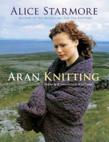 Aran Knitting : New and Expanded Edition, Paperback Book